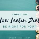 Low Lectin Diet Dr. John Gannage
