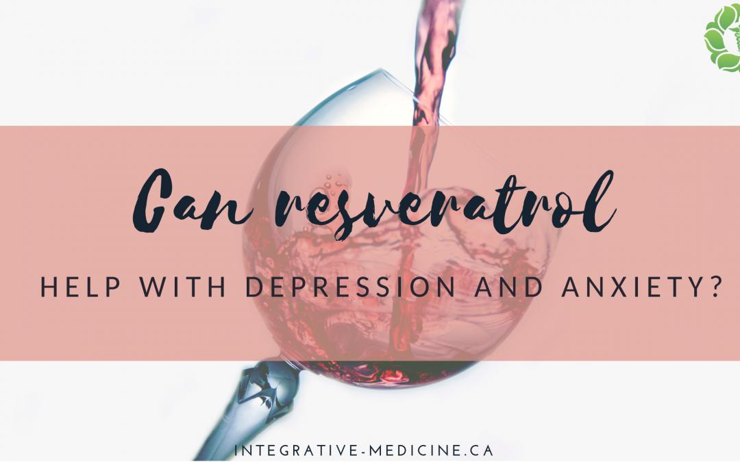 resveratrol depression anxiety Dr. John Gannage MD