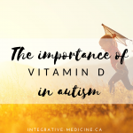 Vitamin D Autism Dr. John Gannage Integrative Medicine